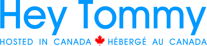 Hey Tommy Hosting | Hosted in Canada – Hébergé au Canada